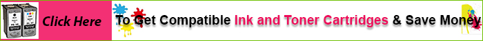 Click Here to Get Compatible Ink and Toner Cartridges and Save Your Money