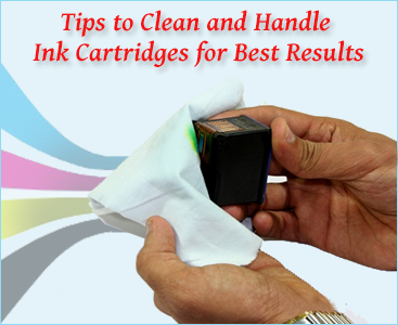 Get tips to clean and handle ink cartridges for best printing results